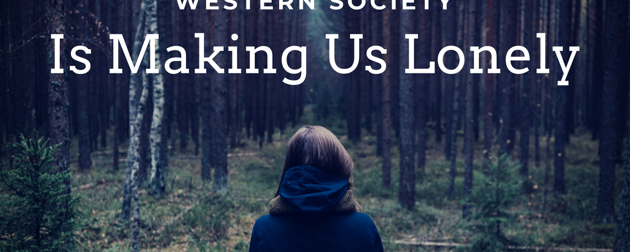 Western society is making us lonely